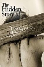 The Hidden Story Of Jesus