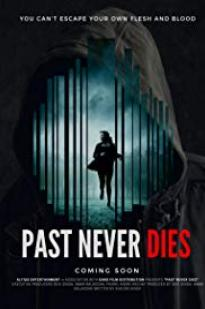 The Past Never Dies