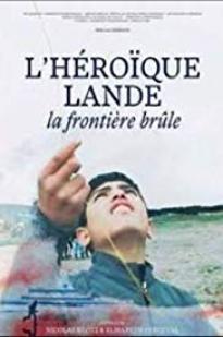 L'héroïque Lande - La Frontière Brûle