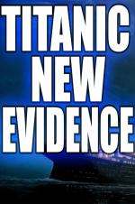 Titanic: The New Evidence