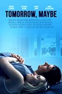 Tomorrow, Maybe