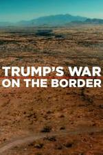 Trump's War On The Border