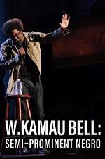 W. Kamau Bell: Semi-promenint Negro