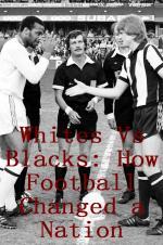 Whites Vs Blacks: How Football Changed A Nation