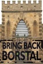 Bring Back Borstal: Season 1