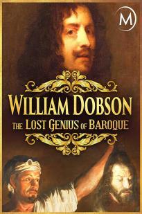William Dobson, The Lost Genius Of Baroque