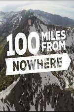 100 Miles From Nowhere: Season 1