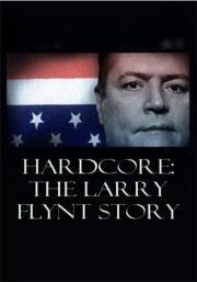 Hardcore: The Larry Flynt Story